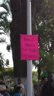"One of the signs posted around the jardín - ""Mama, thank you for existing. Wishing you happiness!"""
